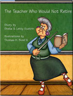 CLICK TO ENLARGE - The Teacher Who Would Not Retire